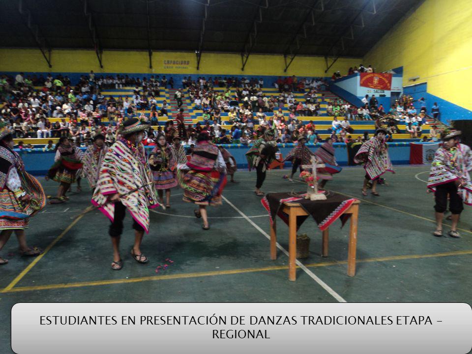 ESTUDIANTES EN PRESENTACIÓN DE DANZAS TRADICIONALES ETAPA - REGIONAL