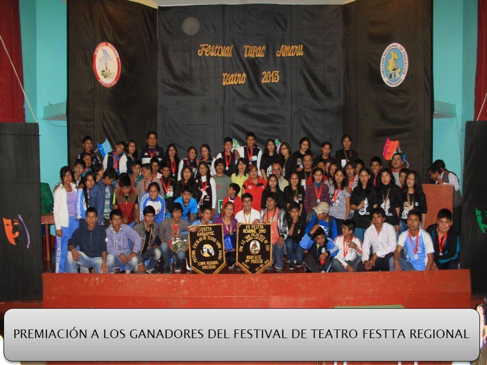 PREMIACIÓN A LOS GANADORES DEL FESTIVAL DE TEATRO FESTTA REGIONAL