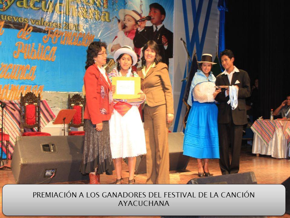 PREMIACIÓN A LOS GANADORES DEL FESTIVAL DE LA CANCIÓN AYACUCHANA