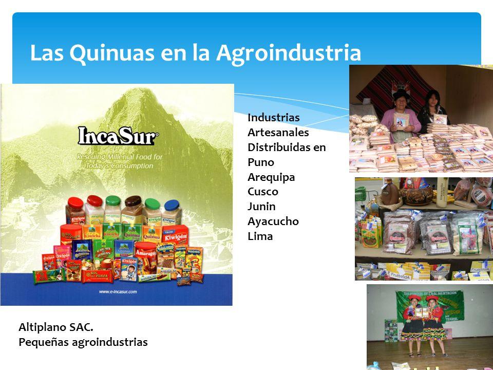 Las Quinuas en la Agroindustria Altiplano SAC. Pequeñas agroindustrias Industrias Artesanales Distribuidas en Puno Arequipa Cusco Junin Ayacucho Lima