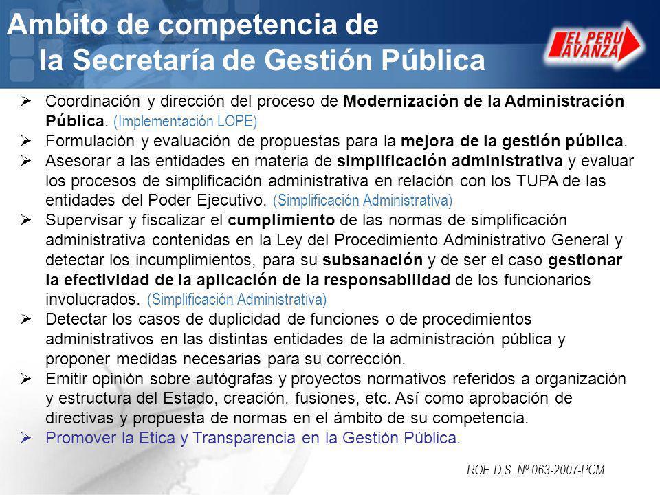 Ambito de competencia de la Secretaría de Gestión Pública Coordinación y dirección del proceso de Modernización de la Administración Pública. (Impleme
