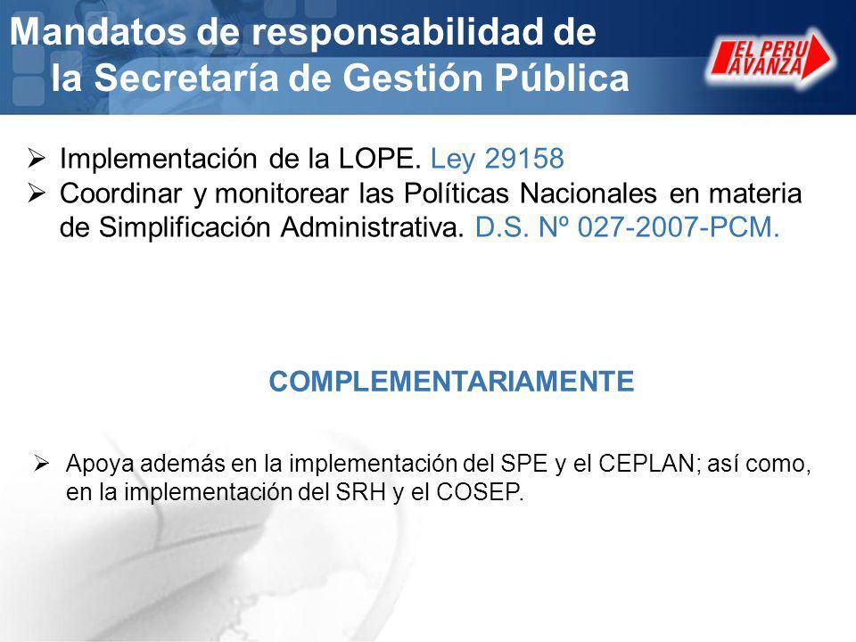 Mandatos de responsabilidad de la Secretaría de Gestión Pública Apoya además en la implementación del SPE y el CEPLAN; así como, en la implementación