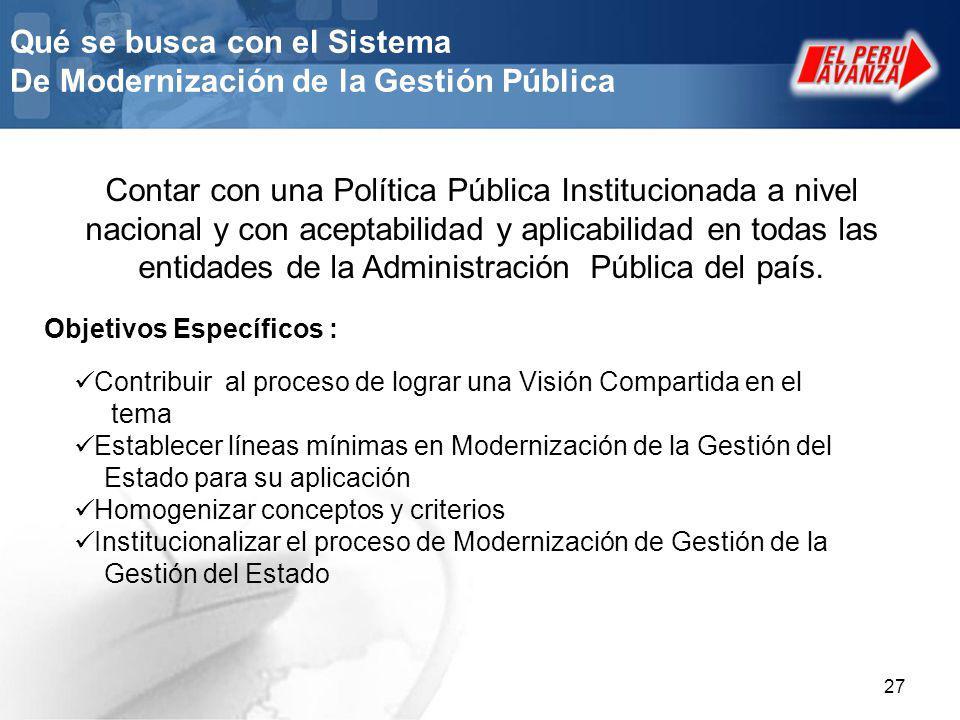 27 Qué se busca con el Sistema De Modernización de la Gestión Pública Contar con una Política Pública Institucionada a nivel nacional y con aceptabili