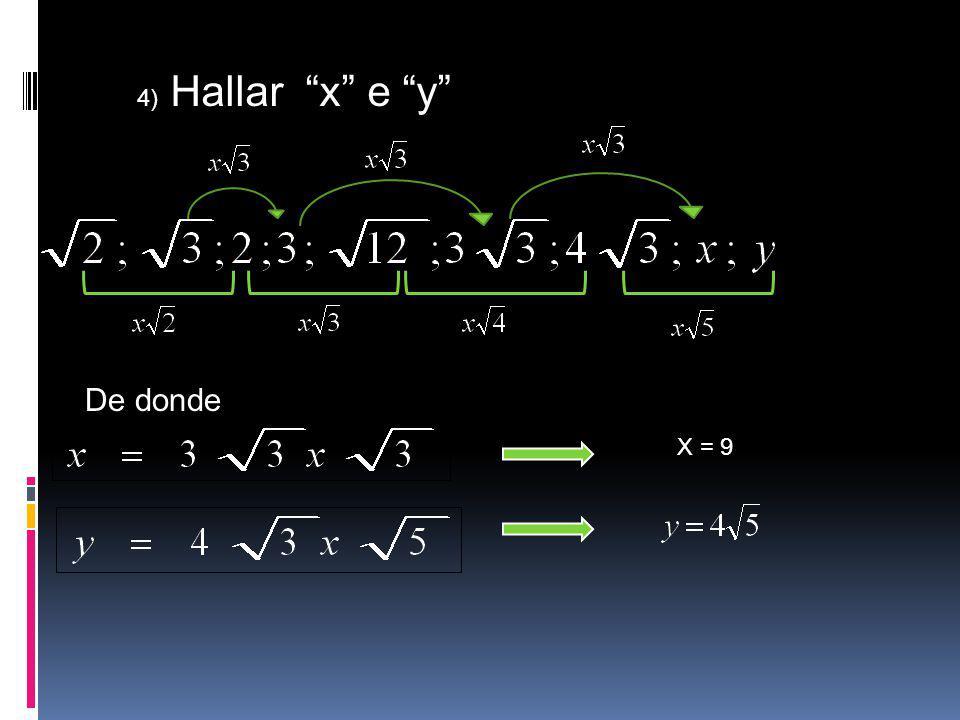 4) Hallar x e y De donde X = 9