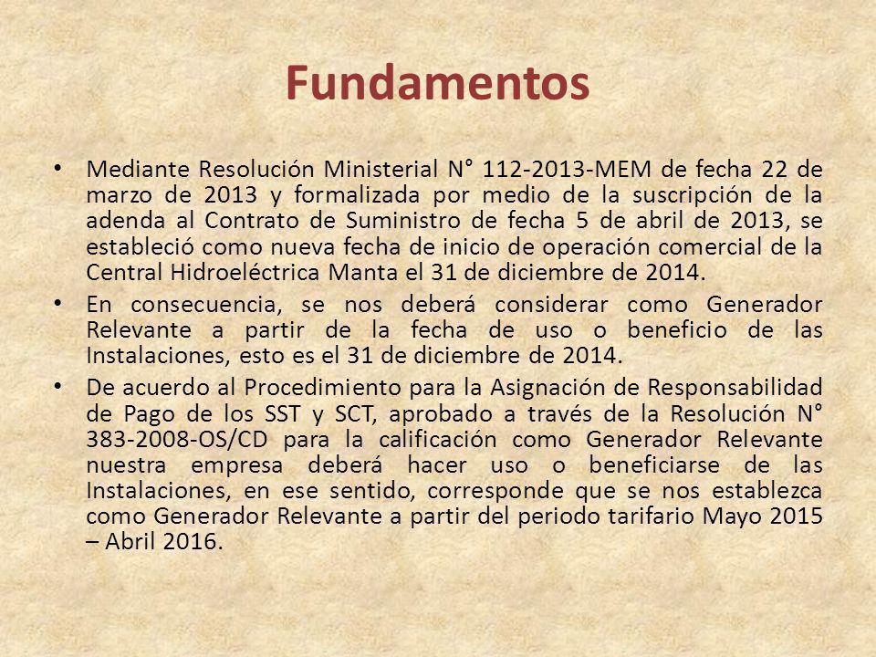 Fundamentos Mediante Resolución Ministerial N° 112-2013-MEM de fecha 22 de marzo de 2013 y formalizada por medio de la suscripción de la adenda al Contrato de Suministro de fecha 5 de abril de 2013, se estableció como nueva fecha de inicio de operación comercial de la Central Hidroeléctrica Manta el 31 de diciembre de 2014.