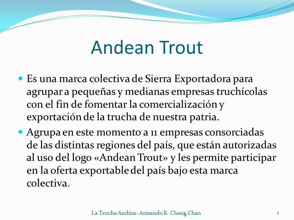 Andean Trout Es una marca colectiva de Sierra Exportadora para agrupar a pequeñas y medianas empresas truchícolas con el fin de fomentar la comerciali