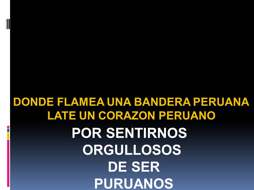 POR SENTIRNOS ORGULLOSOS DE SER PURUANOS DONDE FLAMEA UNA BANDERA PERUANA LATE UN CORAZON PERUANO