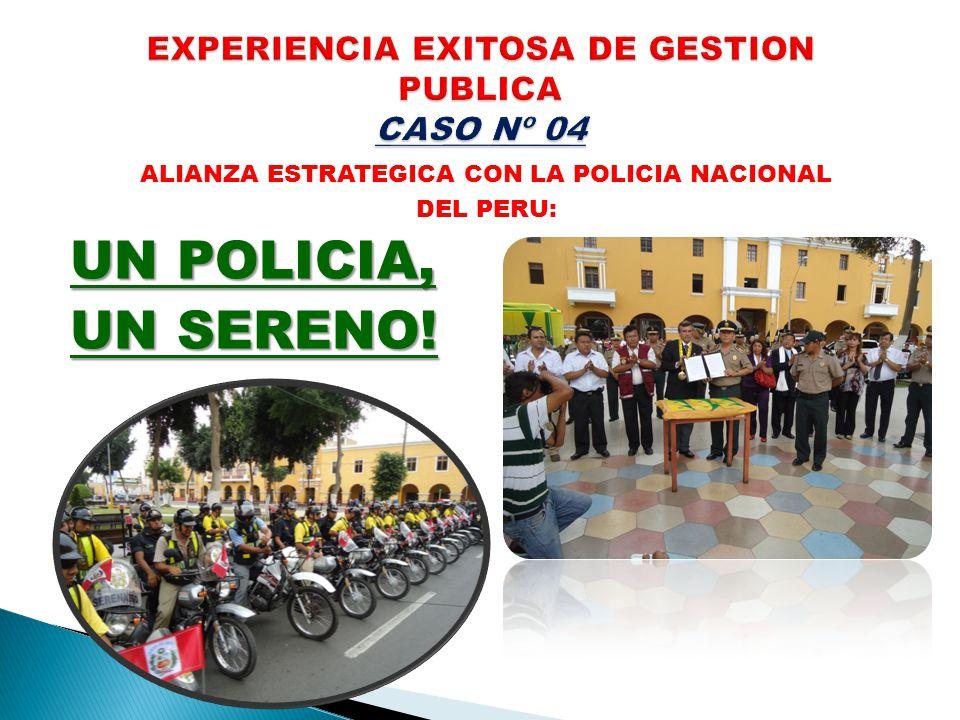 ALIANZA ESTRATEGICA CON LA POLICIA NACIONAL DEL PERU: UN POLICIA, UN SERENO!