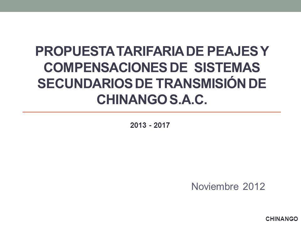 PROPUESTA TARIFARIA DE PEAJES Y COMPENSACIONES DE SISTEMAS SECUNDARIOS DE TRANSMISIÓN DE CHINANGO S.A.C.