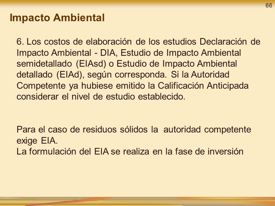 6. Los costos de elaboración de los estudios Declaración de Impacto Ambiental - DIA, Estudio de Impacto Ambiental semidetallado (EIAsd) o Estudio de I