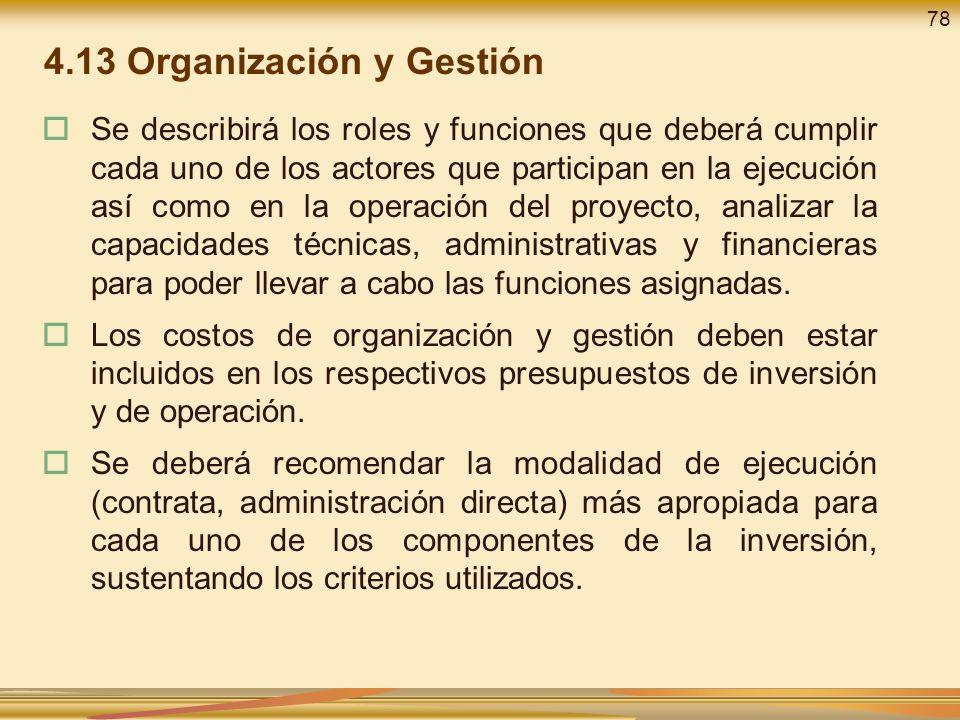 Se describirá los roles y funciones que deberá cumplir cada uno de los actores que participan en la ejecución así como en la operación del proyecto, a