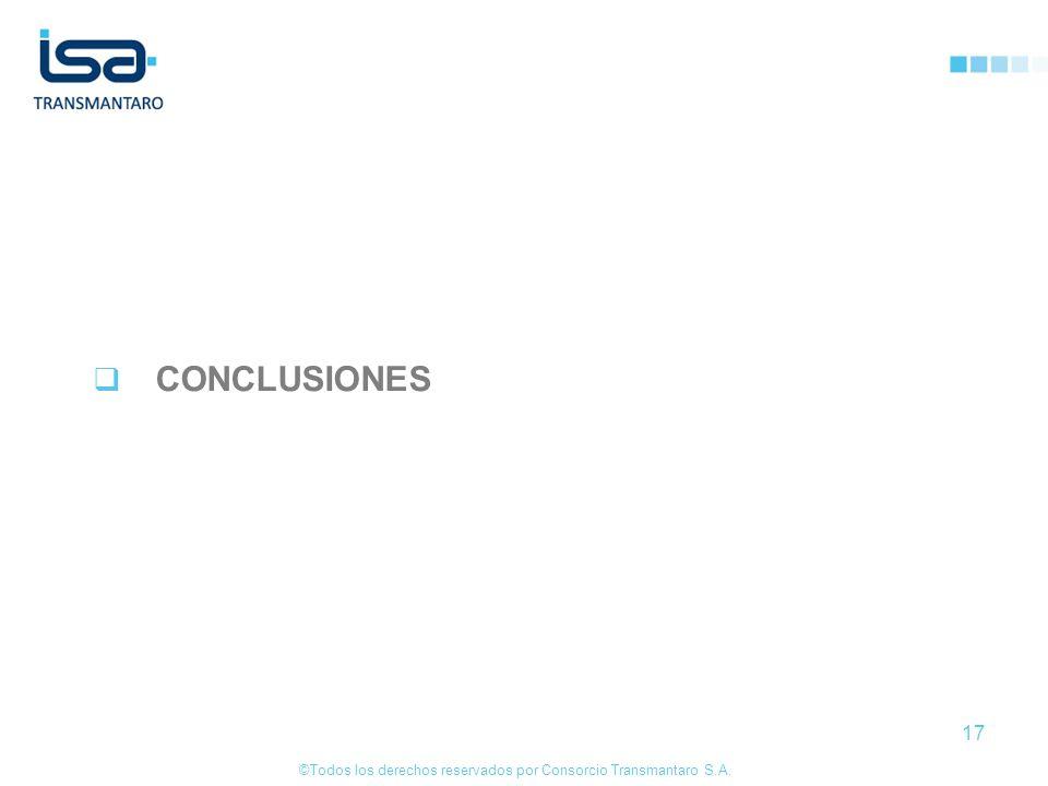 ©Todos los derechos reservados por Consorcio Transmantaro S.A. 17 CONCLUSIONES
