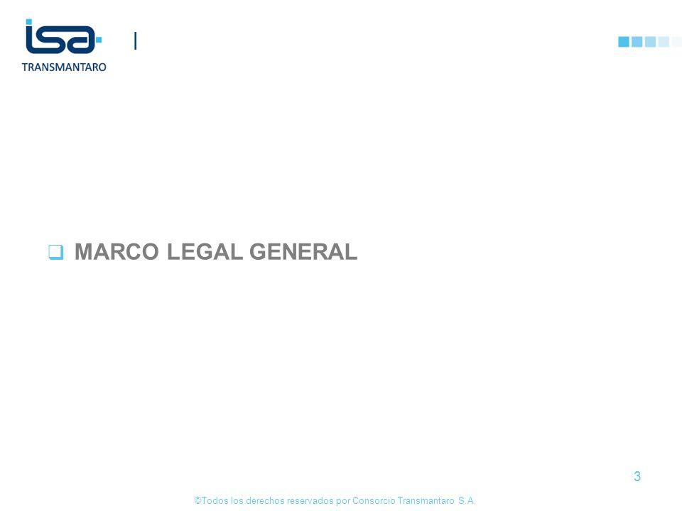 ©Todos los derechos reservados por Consorcio Transmantaro S.A. 3 | MARCO LEGAL GENERAL