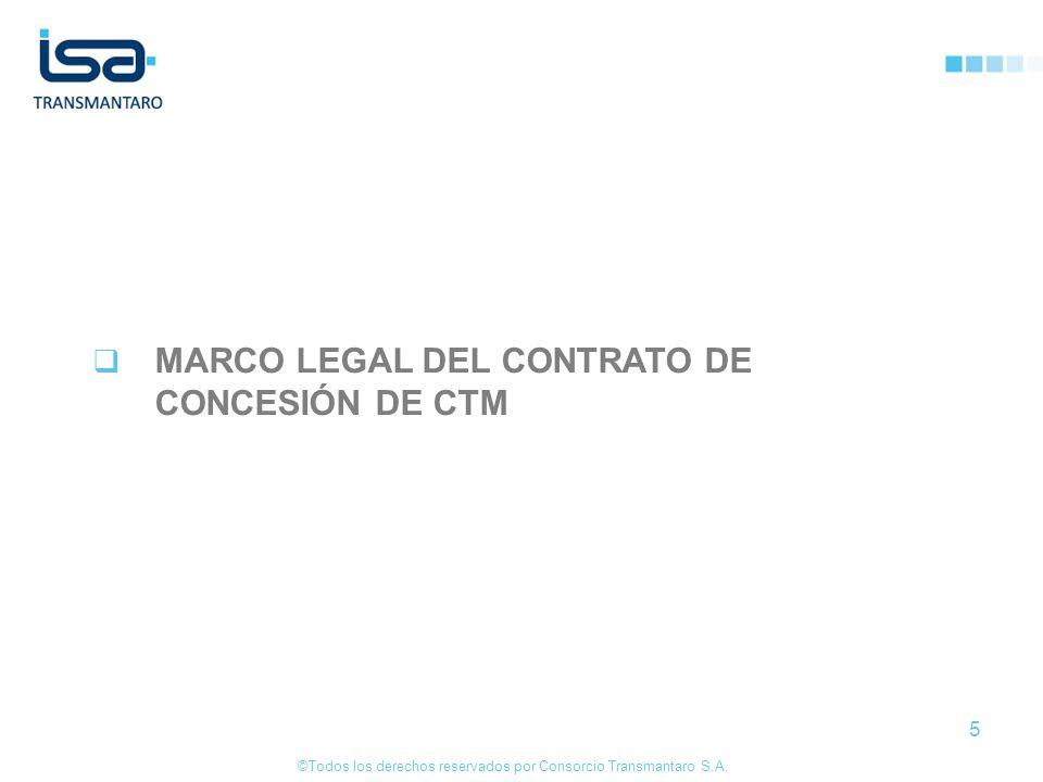 ©Todos los derechos reservados por Consorcio Transmantaro S.A. 5 MARCO LEGAL DEL CONTRATO DE CONCESIÓN DE CTM