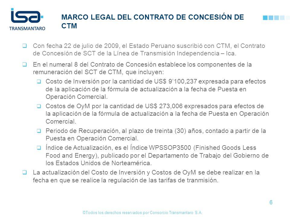 ©Todos los derechos reservados por Consorcio Transmantaro S.A. 6 MARCO LEGAL DEL CONTRATO DE CONCESIÓN DE CTM Con fecha 22 de julio de 2009, el Estado