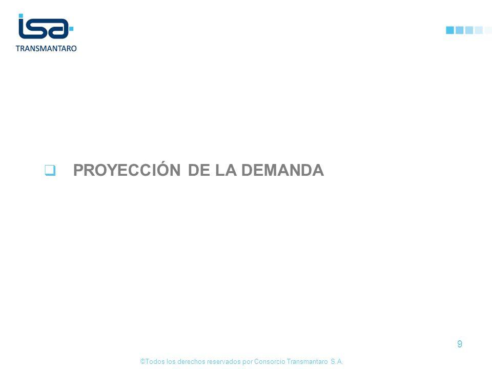 ©Todos los derechos reservados por Consorcio Transmantaro S.A. 9 PROYECCIÓN DE LA DEMANDA