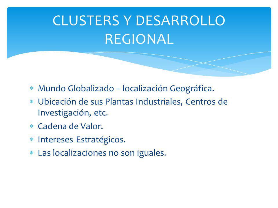 No hay una estrategia basada en clusters Los clúster existentes no están percibidos como motores de desarrollo regional.