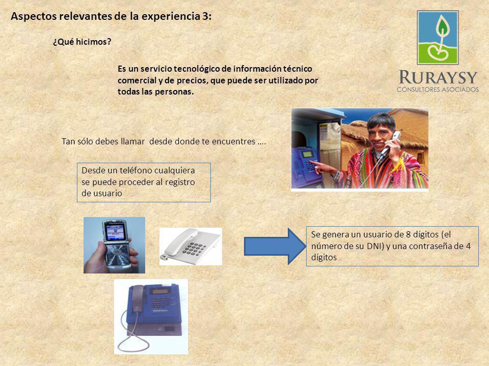 Aspectos relevantes de la experiencia 2: - A partir del acceso telefónico.