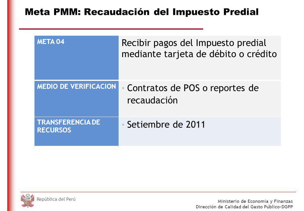 DO NOT REFRESH Ministerio de Economía y Finanzas Dirección de Calidad del Gasto Público-DGPP República del Perú Meta PMM: Recaudación del Impuesto Pre