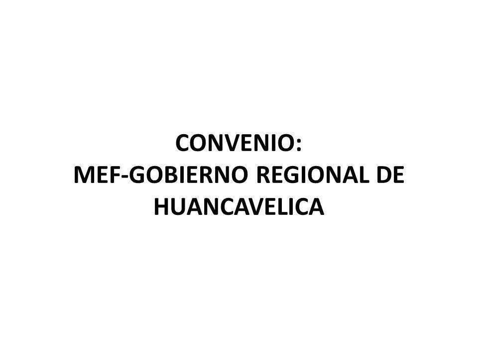 CONVENIO: MEF-GOBIERNO REGIONAL DE HUANCAVELICA