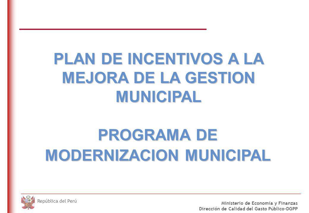 DO NOT REFRESH Ministerio de Economía y Finanzas Dirección de Calidad del Gasto Público-DGPP República del Perú PROGRAMA DE MODERNIZACION MUNICIPAL PL