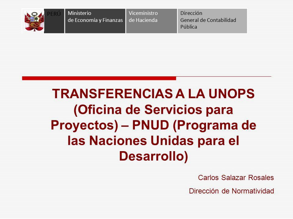 TRANSFERENCIAS A LA UNOPS-PNUD La entidad XXX ha firmado un convenio con el Programa de las Naciones Unidas para el Desarrollo - PNUD.
