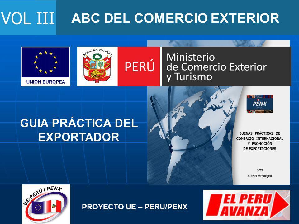 ABC DEL COMERCIO EXTERIOR VOL III PROYECTO UE – PERU/PENX GUIA PRÁCTICA DEL EXPORTADOR