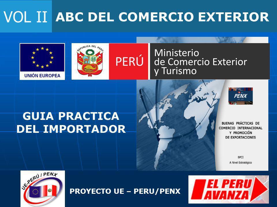 ABC DEL COMERCIO EXTERIOR VOL II PROYECTO UE – PERU/PENX GUIA PRACTICA DEL IMPORTADOR
