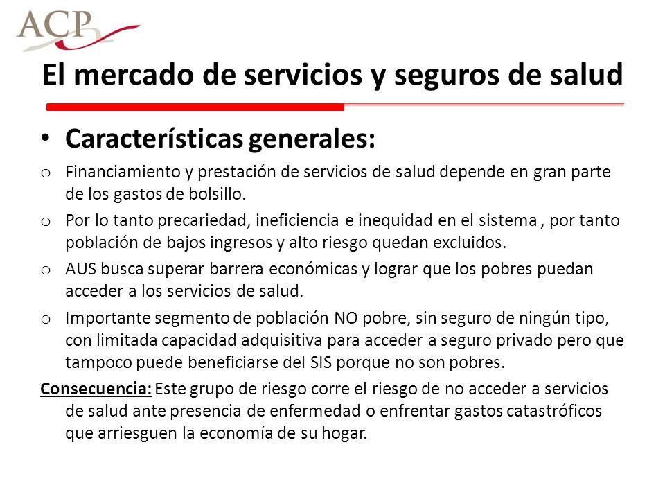 El mercado de servicios y seguros de salud Características generales: o Financiamiento y prestación de servicios de salud depende en gran parte de los