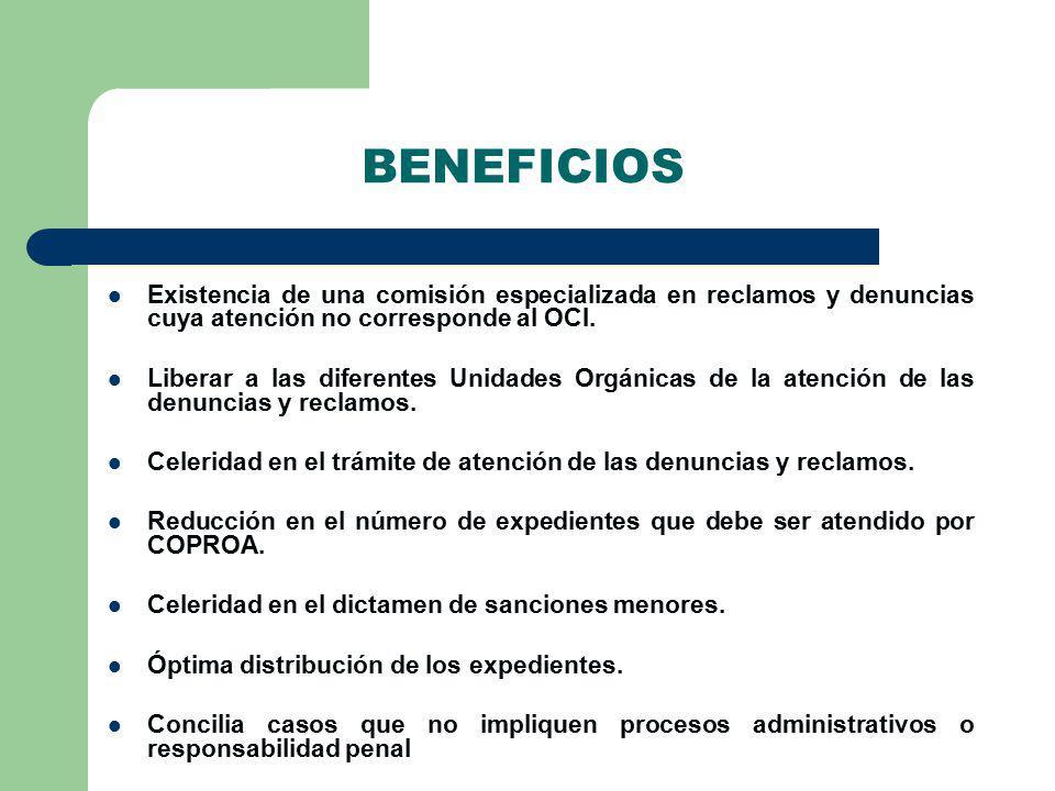 BENEFICIOS Existencia de una comisión especializada en reclamos y denuncias cuya atención no corresponde al OCI.