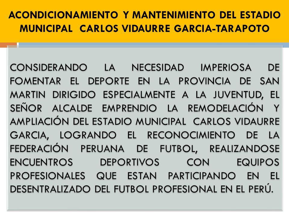 ACONDICIONAMIENTO Y MANTENIMIENTO DEL ESTADIO MUNICIPAL CARLOS VIDAURRE GARCIA-TARAPOTO