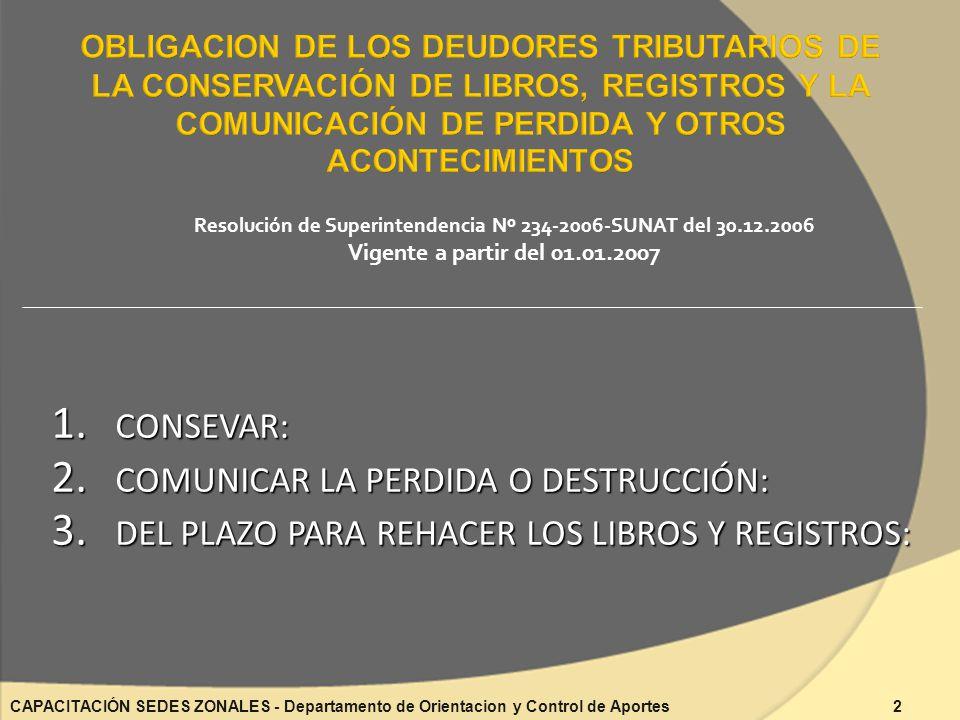 Resolución de Superintendencia Nº 234-2006-SUNAT del 30.12.2006 Vigente a partir del 01.01.2007 1.