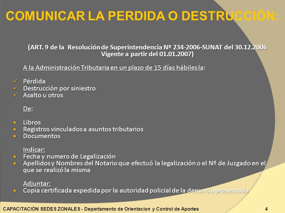 (ART. 9 de la Resolución de Superintendencia Nº 234-2006-SUNAT del 30.12.2006 Vigente a partir del 01.01.2007) A la Administración Tributaria en un pl