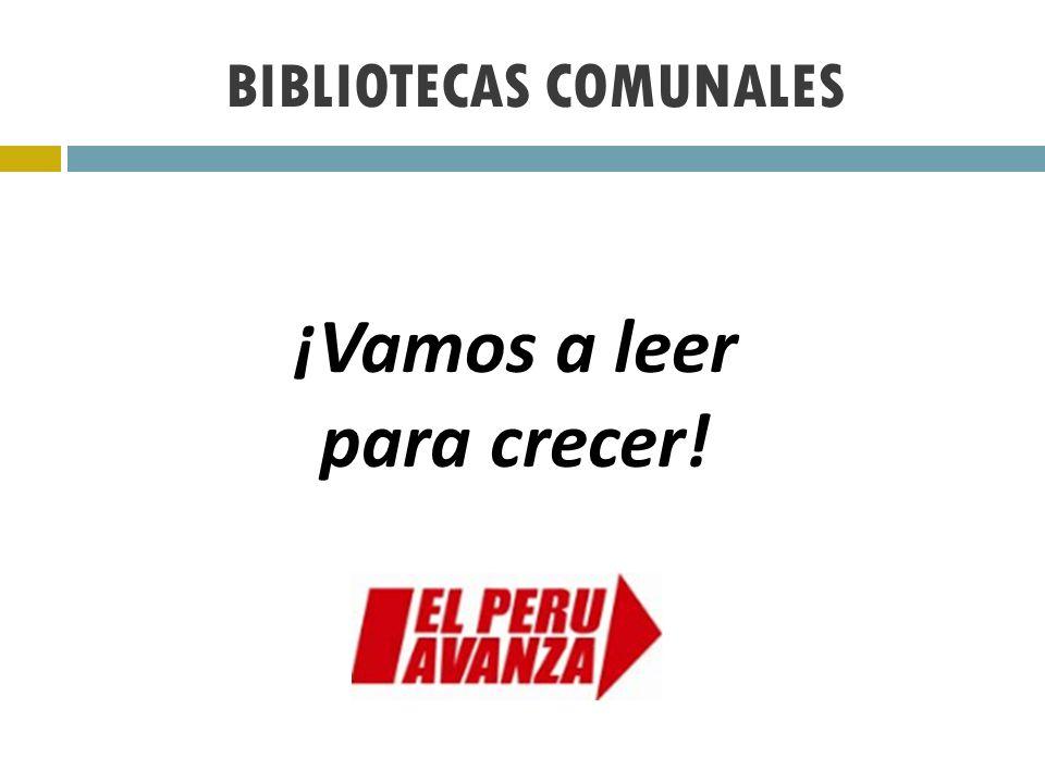 BIBLIOTECAS COMUNALES ¡Vamos a leer para crecer!
