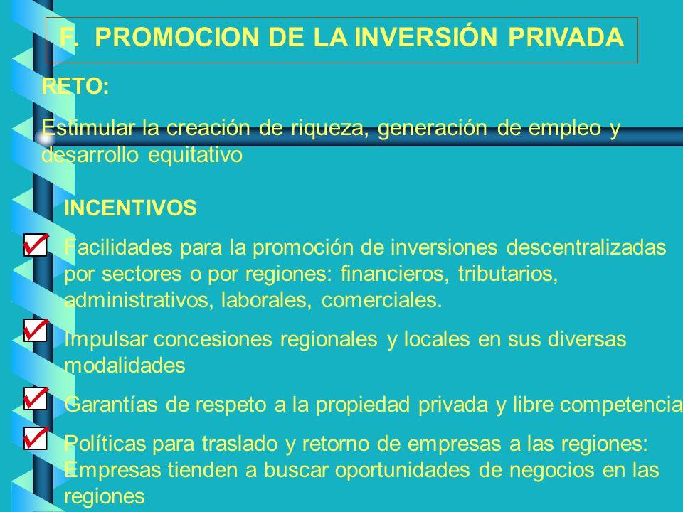 INCENTIVOS Facilidades para la promoción de inversiones descentralizadas por sectores o por regiones: financieros, tributarios, administrativos, labor