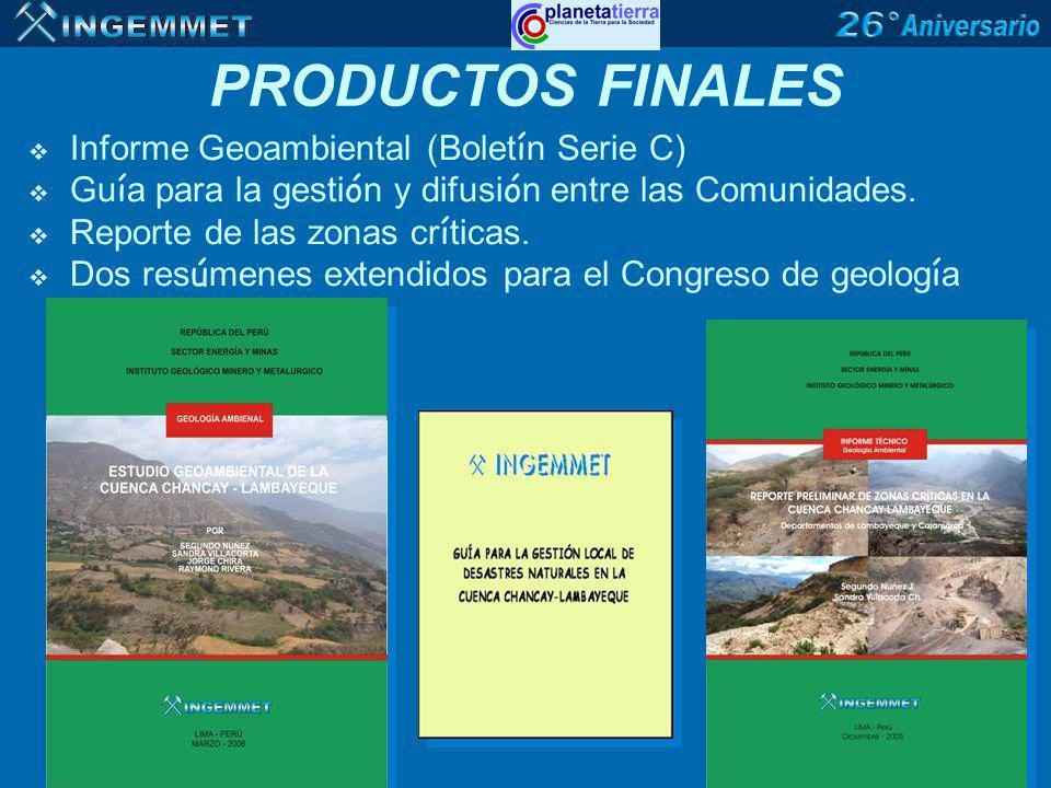 PRODUCTOS FINALES Informe Geoambiental (Bolet í n Serie C) Gu í a para la gesti ó n y difusi ó n entre las Comunidades. Reporte de las zonas cr í tica