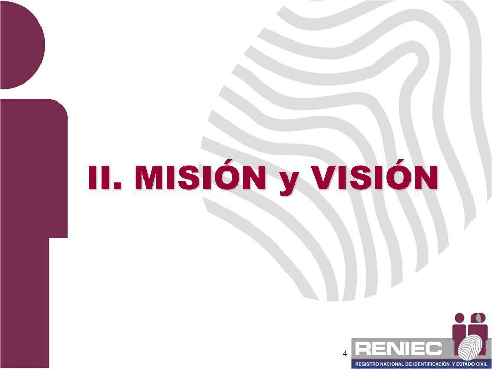 4 II. MISIÓN y VISIÓN
