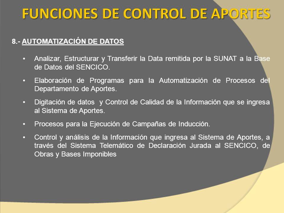 8.- AUTOMATIZACIÓN DE DATOS Analizar, Estructurar y Transferir la Data remitida por la SUNAT a la Base de Datos del SENCICO. Elaboración de Programas
