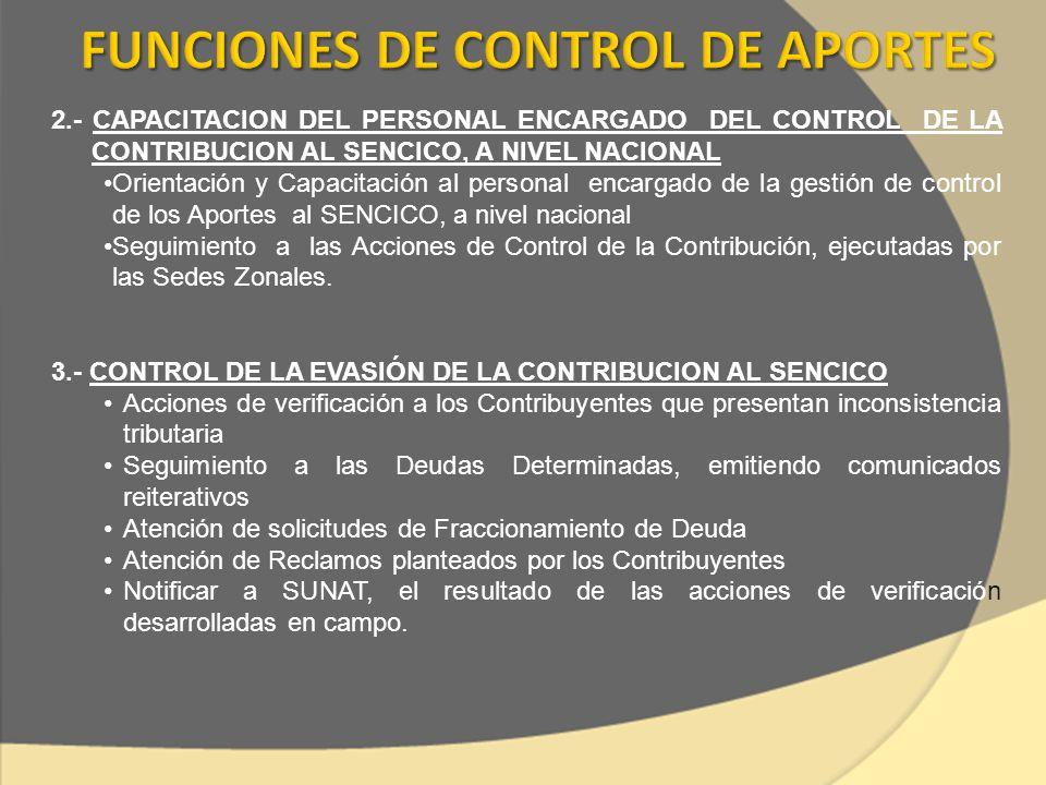 2.- CAPACITACION DEL PERSONAL ENCARGADO DEL CONTROL DE LA CONTRIBUCION AL SENCICO, A NIVEL NACIONAL Orientación y Capacitación al personal encargado d