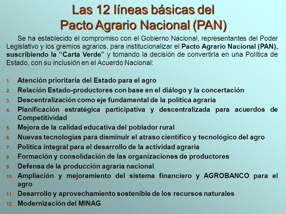 RELANZAMIENTO DE LA POLÍTICA AGRARIA Para cumplir con la Carta Verde se ha anunciado el Relanzamiento de la Política Agraria, que establece: 8 EJES CENTRALES 1.Defensa y apoyo a la Producción Agraria Nacional.