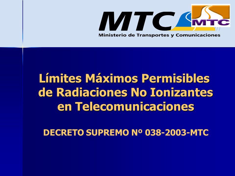 Límites Máximos Permisibles de Radiaciones No Ionizantes en Telecomunicaciones Límites Máximos Permisibles de Radiaciones No Ionizantes en Telecomunic