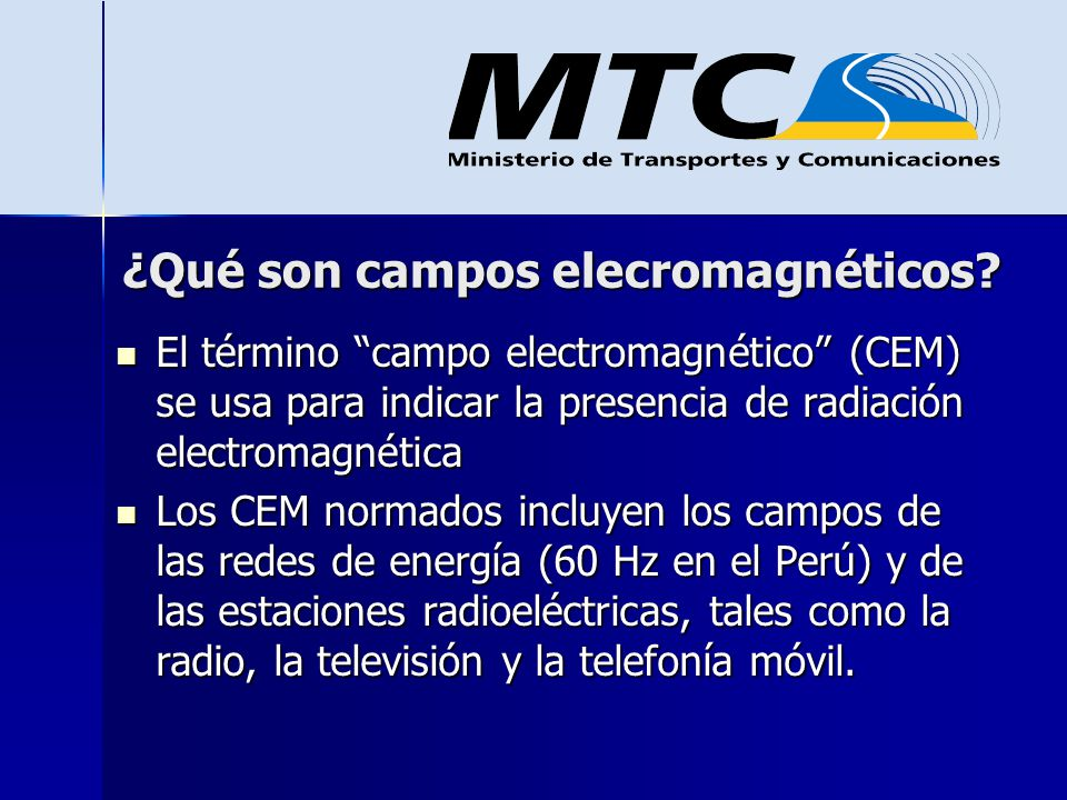 ¿Qué son campos elecromagnéticos? El término campo electromagnético (CEM) se usa para indicar la presencia de radiación electromagnética El término ca