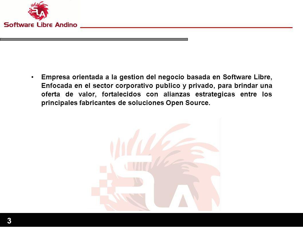 3 Empresa orientada a la gestion del negocio basada en Software Libre, Enfocada en el sector corporativo publico y privado, para brindar una oferta de valor, fortalecidos con alianzas estrategicas entre los principales fabricantes de soluciones Open Source.