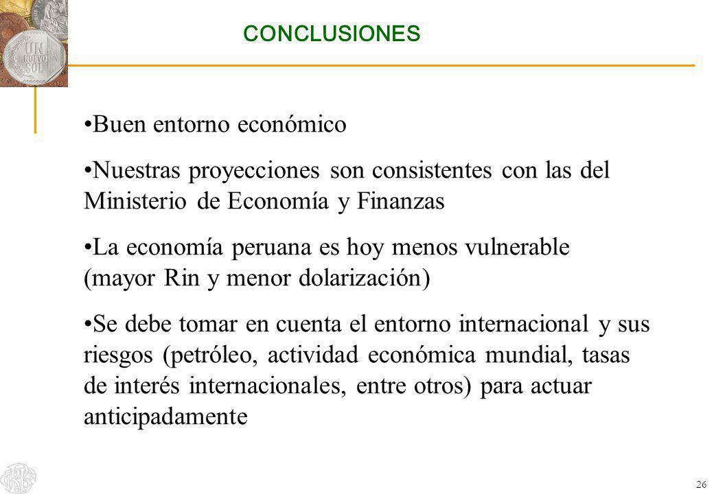 26 CONCLUSIONES Buen entorno económico Nuestras proyecciones son consistentes con las del Ministerio de Economía y Finanzas La economía peruana es hoy