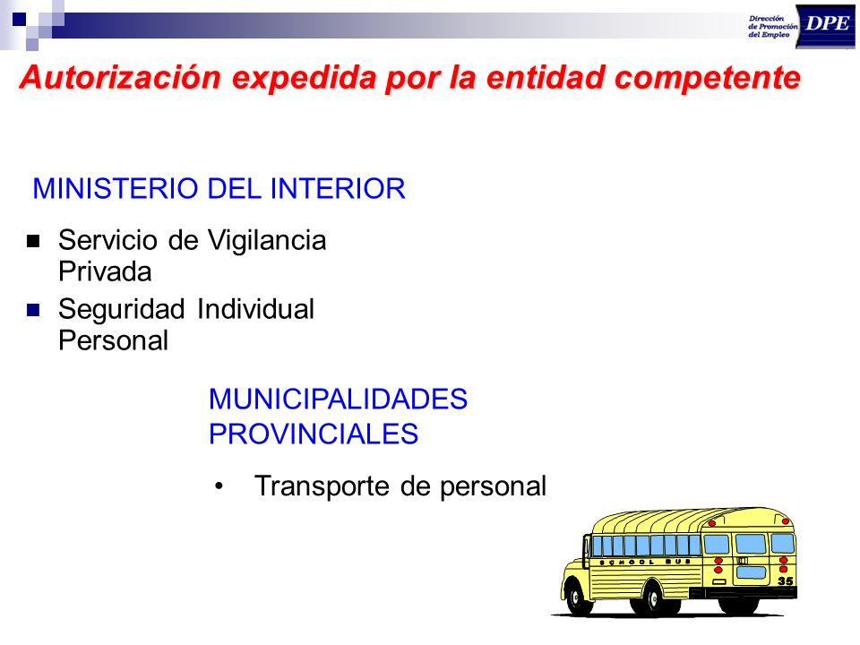 Autorización expedida por la entidad competente Servicio de Vigilancia Privada Seguridad Individual Personal MINISTERIO DEL INTERIOR Transporte de per