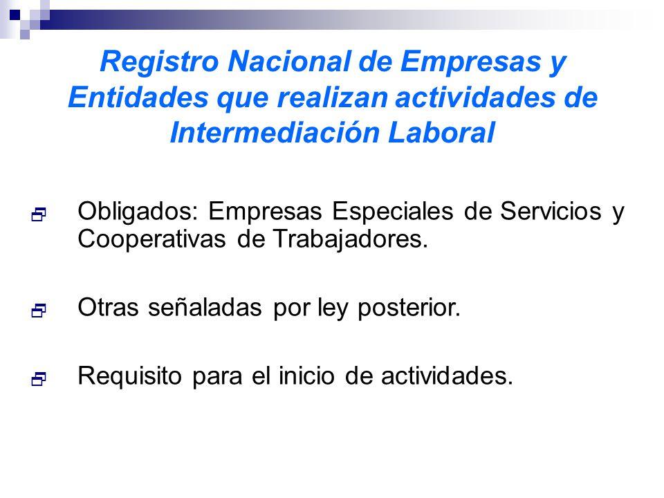 Registro Nacional de Empresas y Entidades que realizan actividades de Intermediación Laboral Obligados: Empresas Especiales de Servicios y Cooperativas de Trabajadores.
