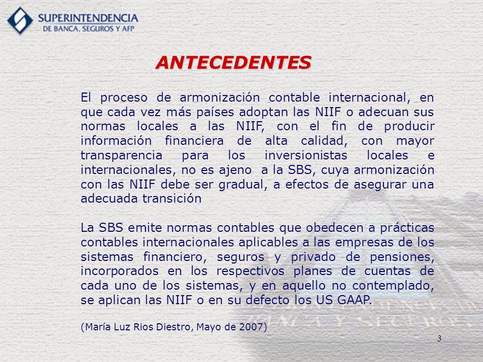 3 ANTECEDENTES El proceso de armonización contable internacional, en que cada vez más países adoptan las NIIF o adecuan sus normas locales a las NIIF,