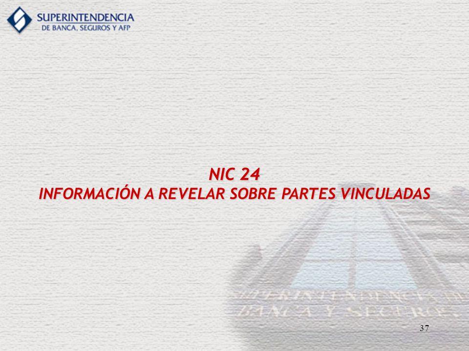 37 NIC 24 INFORMACIÓN A REVELAR SOBRE PARTES VINCULADAS