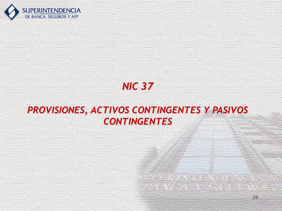 39 NIC 37 PROVISIONES, ACTIVOS CONTINGENTES Y PASIVOS CONTINGENTES