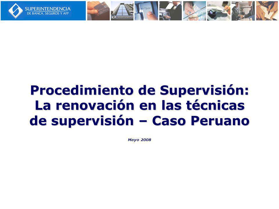 Procedimiento de Supervisión: La renovación en las técnicas de supervisión – Caso Peruano Mayo 2008